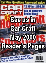 See us in Car Craft May 2000, Reader's Pages section!